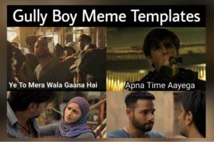 Gully Boy Meme Templates