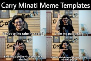 Carry Minati Meme Templates
