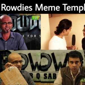 TVF Rowdies Meme Templates