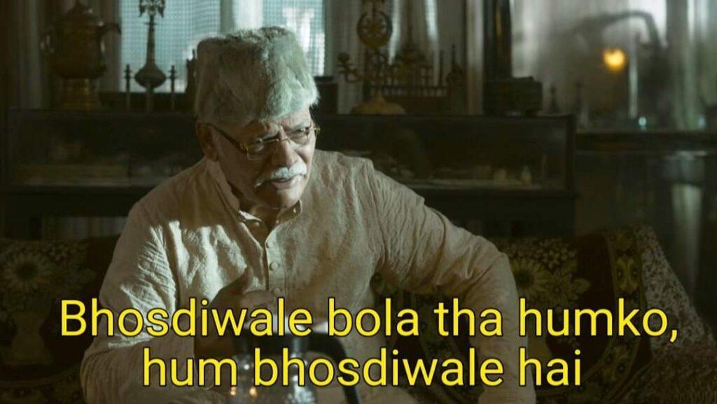 Bhosdiwala Bola tha Humko, Hum Bhosdi wale hai -Mirzapur 2 meme templates-getmemetemplates- bhosdi wale chacha-funny dialogues of Mirzapur 2